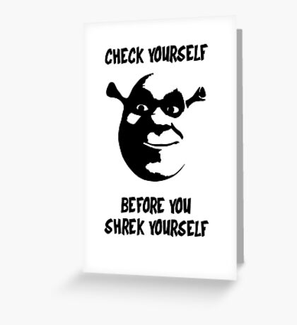 Check Yourself Before You Shrek Yourself (Black Transparent) Greeting Card