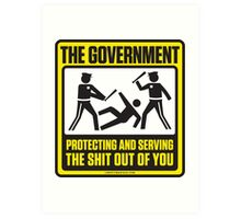 Protecting And Serving The Shit Out Of You Art Print