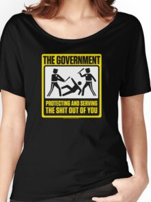 Protecting And Serving The Shit Out Of You Women's Relaxed Fit T-Shirt