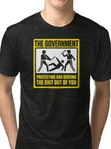 Protecting And Serving The Shit Out Of You Tri-blend T-Shirt