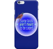 Some Birds Aren't Meant To Be Caged iPhone Case/Skin
