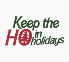 Keep the ho in holidays by Boogiemonst