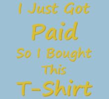 I Just Got Paid Baby Tee