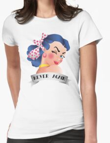 Never Again Pin-up Womens Fitted T-Shirt