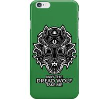 Dread Wolf Take Me iPhone Case/Skin