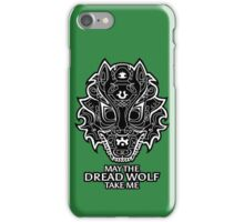 Dread Wolf Take Me iPhone Case/Skin