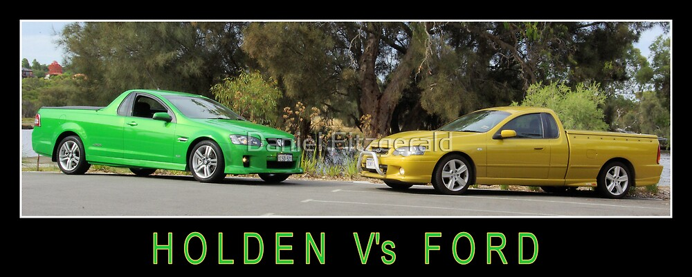 Holden Vs Ford by Daniel Fitzgerald