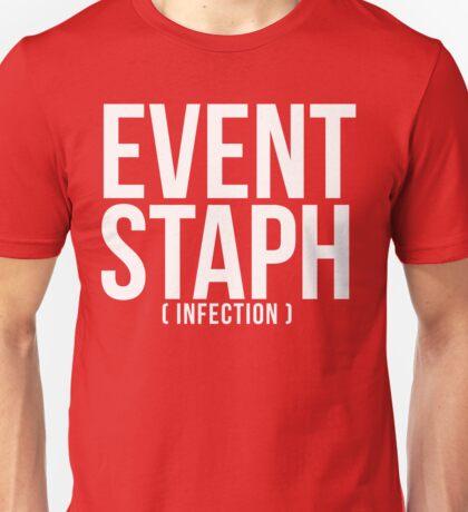 EVENT STAPH Unisex T-Shirt