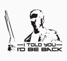 I'll be back - I told you T-Shirt