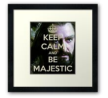 Keep Calm and be MAJESTIC! Framed Print