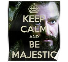 Keep Calm and be MAJESTIC! Poster