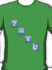 2 Cool 4 U Emoji T-Shirt