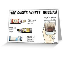 The Dude's White Russian Greeting Card