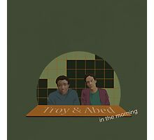 Troy and Abed in the morning! Photographic Print