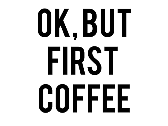 "Ok, But First Coffee"" Photographic Prints by Akmilr 
