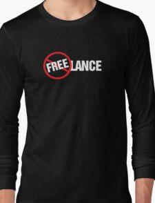 Freelance Not Free T-Shirt Design Long Sleeve T-Shirt