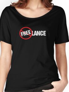 Freelance Not Free T-Shirt Design Women's Relaxed Fit T-Shirt