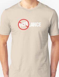 Freelance Not Free T-Shirt Design Unisex T-Shirt