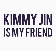 Kimmy Jin is my friend by daanielasm
