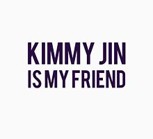 Kimmy Jin is my friend Unisex T-Shirt