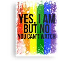 Yes, I am but no, you can't watch Metal Print