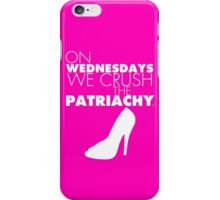 On Wednesdays We Crush The Patriachy iPhone Case/Skin