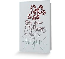 May your christmas be merry and bright Greeting Card
