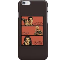 The Good, The Bad and The Shiny (Firefly / Serenity mashup) iPhone Case/Skin