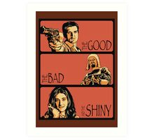 The Good, The Bad and The Shiny (Firefly / Serenity mashup) Art Print