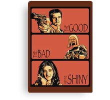 The Good, The Bad and The Shiny (Firefly / Serenity mashup) Canvas Print