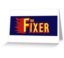 The Fixer Greeting Card