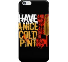 Nice Cold Pint iPhone Case/Skin