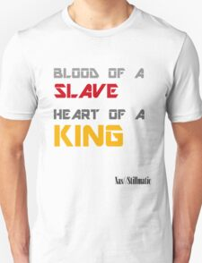 Blood of a Slave, Heart of a King Unisex T-Shirt
