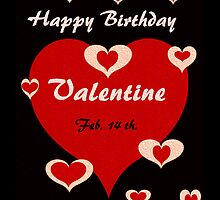 Happy Birthday Valentine by Madeline M  Allen