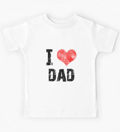 I love DAD Kids Tee