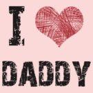 Love My Daddy by Stuart Stolzenberg