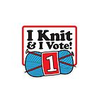 I Knit and I Vote! by samedog