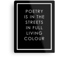 Poetry Is In The Streets Metal Print
