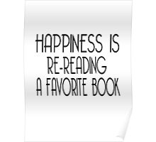 Happiness Is Re-Reading A Favorite Book Poster