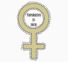 Feminism is Nice by hannahdanica