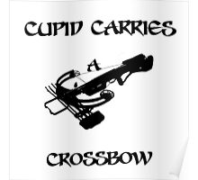 Cupid Carries A Crossbow Poster