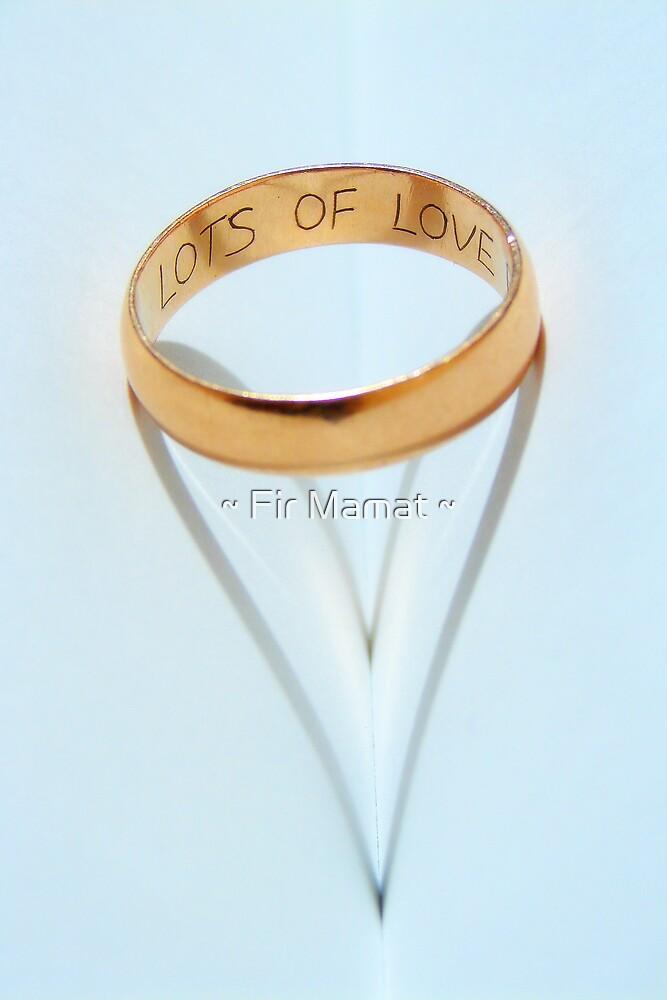 Lots of love by ~ Fir Mamat ~