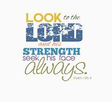 Psalm 105:4 Unisex T-Shirt