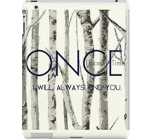 "Once Upon a Time (OUAT) - ""I Will Always Find You."" iPad Case/Skin"