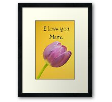 Love you mum Framed Print
