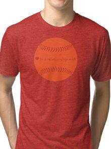 Relationship Status: Baseball (Orange) Tri-blend T-Shirt