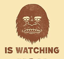 Big Foot Is Watching You by Terry  Fan
