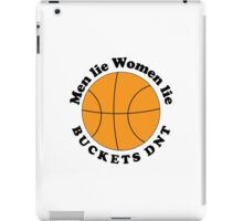 Men Lie. Women Lie. Buckets DNT. iPad Case/Skin