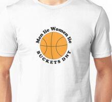 Men Lie. Women Lie. Buckets DNT. Unisex T-Shirt