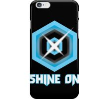 SHINE ON! iPhone Case/Skin